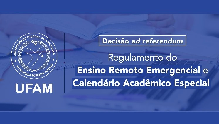 Regulamento do Ensino Remoto Emergencial (ERE) da UFAM